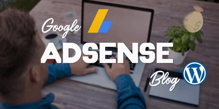 Cách tạo và viết blog cá nhân kiếm tiền với Google AdSense