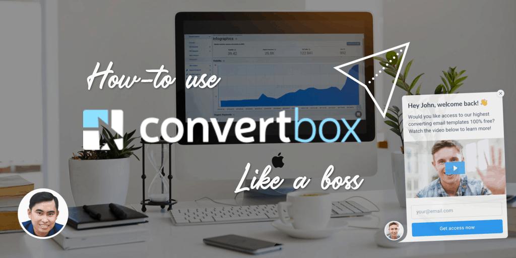 Hướng dẫn sử dụng ConvertBox - Công cụ chuyển đổi lead mạnh mẽ