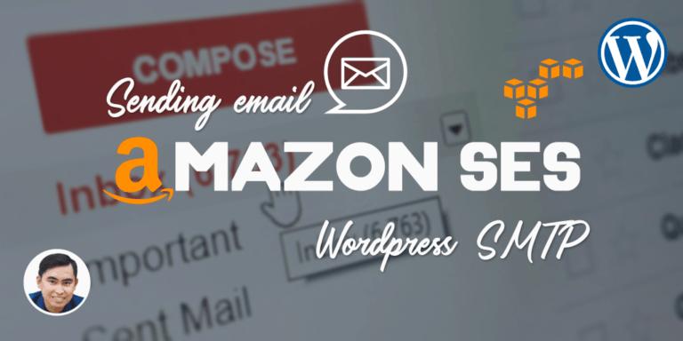 Hướng dẫn sử dụng Amazon SES SMTP để gửi email từ Wordpress