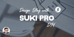 Hướng dẫn tự thiết kế website WordPress với Suki Pro theme