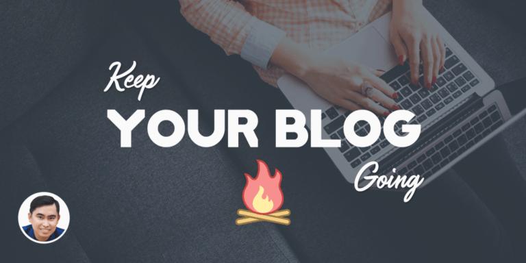 Cách duy trì viết blog cá nhân và 5 lời khuyên thực tế